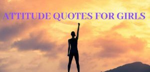 320+ BEST ATTITUDE QUOTES AND STATUS FOR GIRLS IN ENGLISH AND HINDI