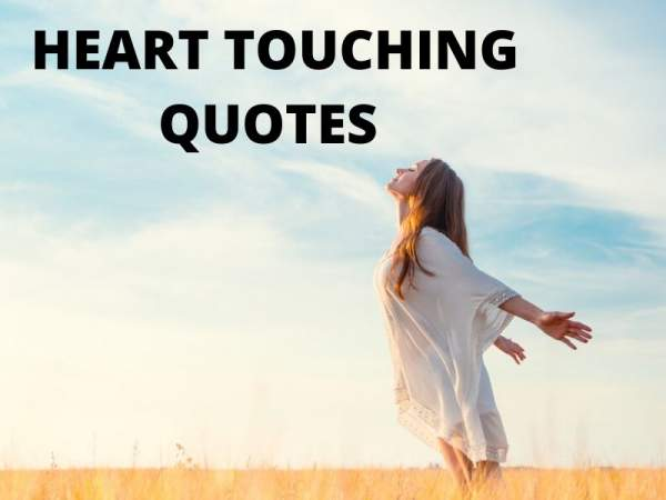BEST AND LATEST HEART TOUCHING QUOTES