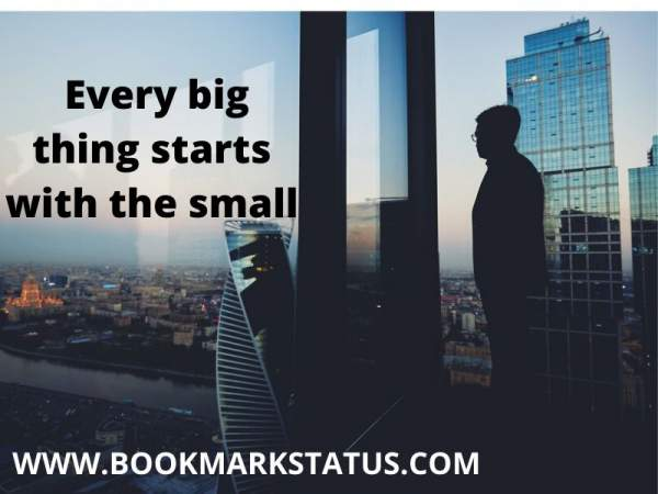 -Every big thing starts with the small | BOOKMARK STATUS