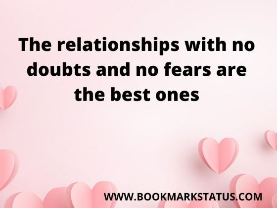 -The relationships with no doubts and no fears are the best ones | BOOKMARK STATUS