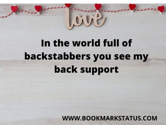 -In the world full of backstabbers you see my back support | BOOKMARK STATUS
