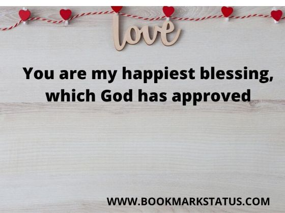 -You are my happiest blessing, which God has approved | BOOKMARK STATUS