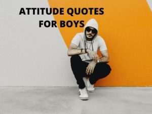 BEST ATTITUDE QUOTES AND STATUS FOR BOYS IN ENGLISH