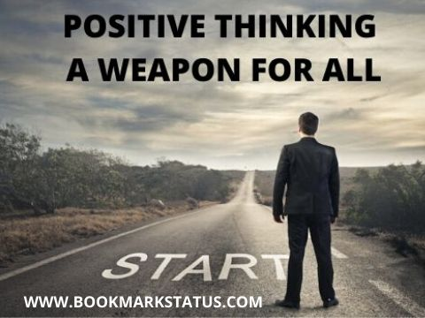 Positive Thinking- A weapon for all the problems (सकारात्मक सोच- जीवन आधार)