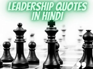 Read more about the article 51+ Leadership Quotes in Hindi To Become The Best Leader in the World