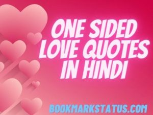 60+ Best One Sided Love Quotes in Hindi