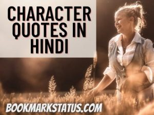 Best Character Quotes in Hindi