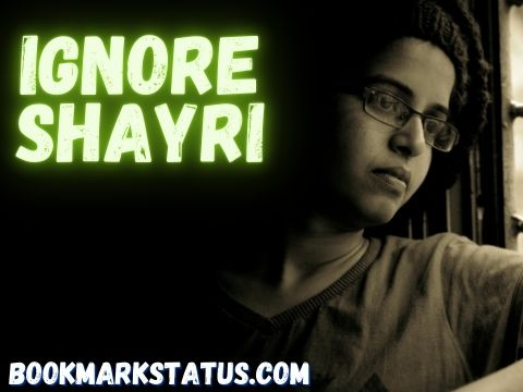 Ignore Shayri in Hindi