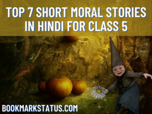 TOP 7 Short Moral Stories in Hindi for Class 5