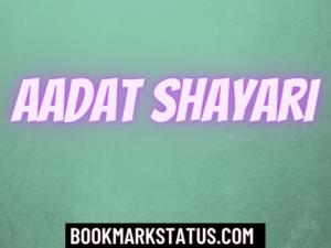 30 Best Aadat Shayari