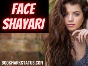 Read more about the article 40 Beautiful Face Shayari