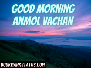 Good Morning Anmol Vachan