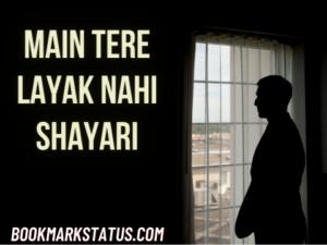 main tere layak nahi shayari