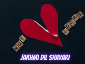 26 Very Sad Jakhmi Dil Shayari